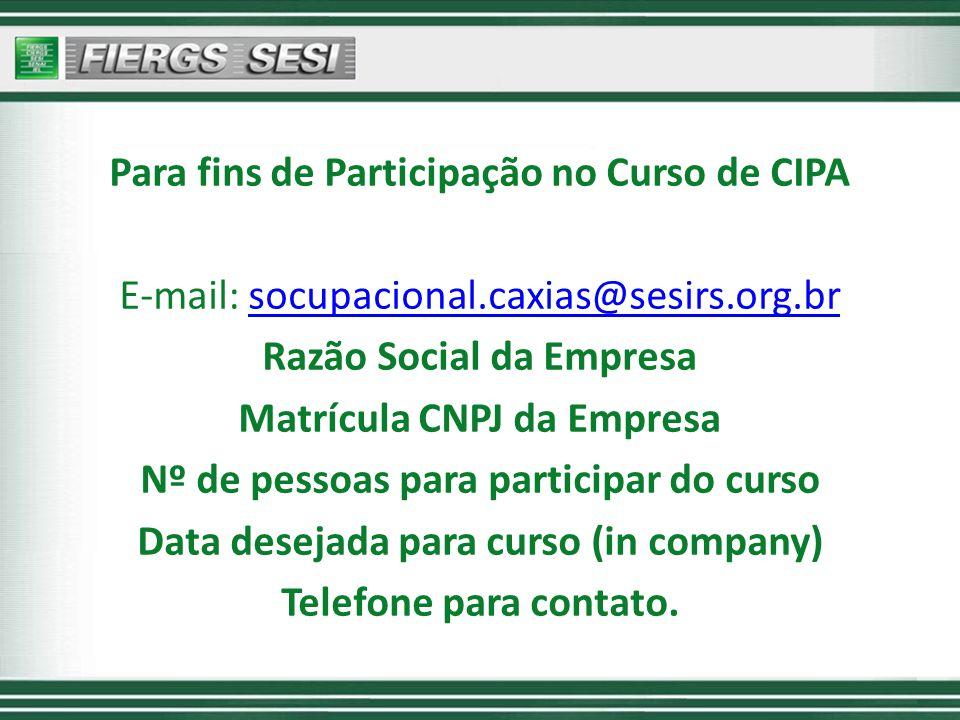 Para fins de Participação no Curso de CIPA