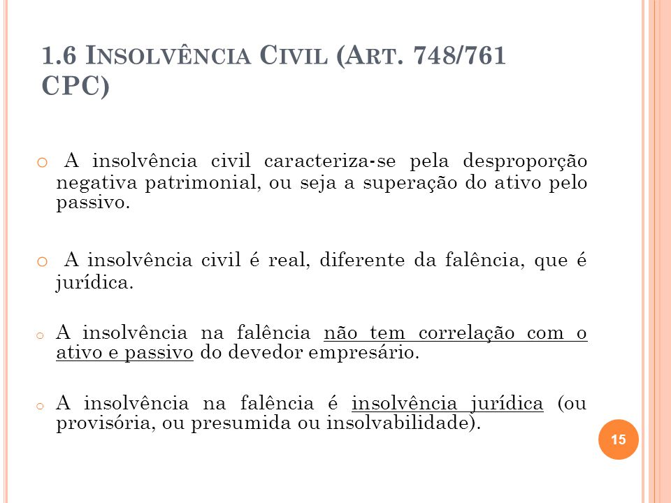 1.6 Insolvência Civil (Art. 748/761 CPC)
