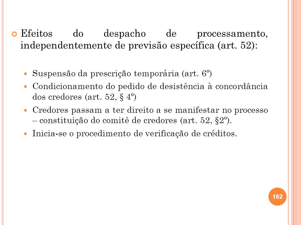 Efeitos do despacho de processamento, independentemente de previsão específica (art. 52):
