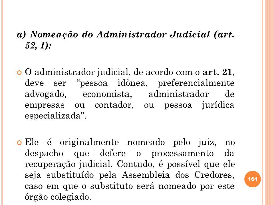 a) Nomeação do Administrador Judicial (art. 52, I):