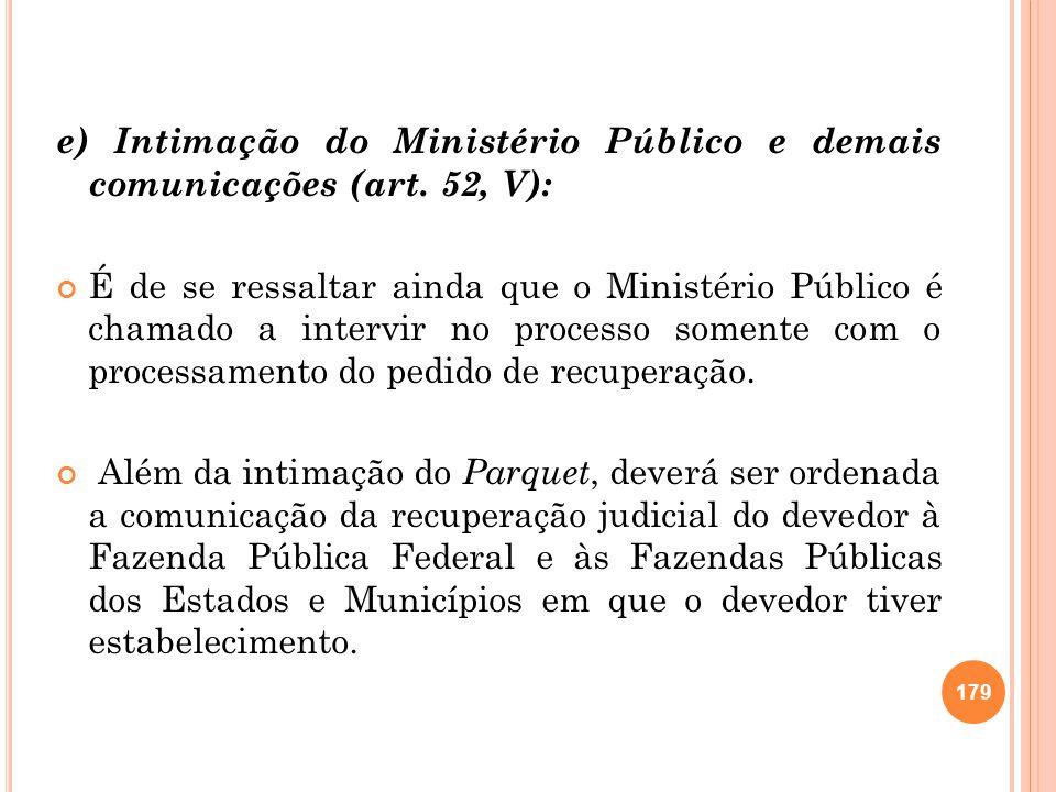 e) Intimação do Ministério Público e demais comunicações (art. 52, V):