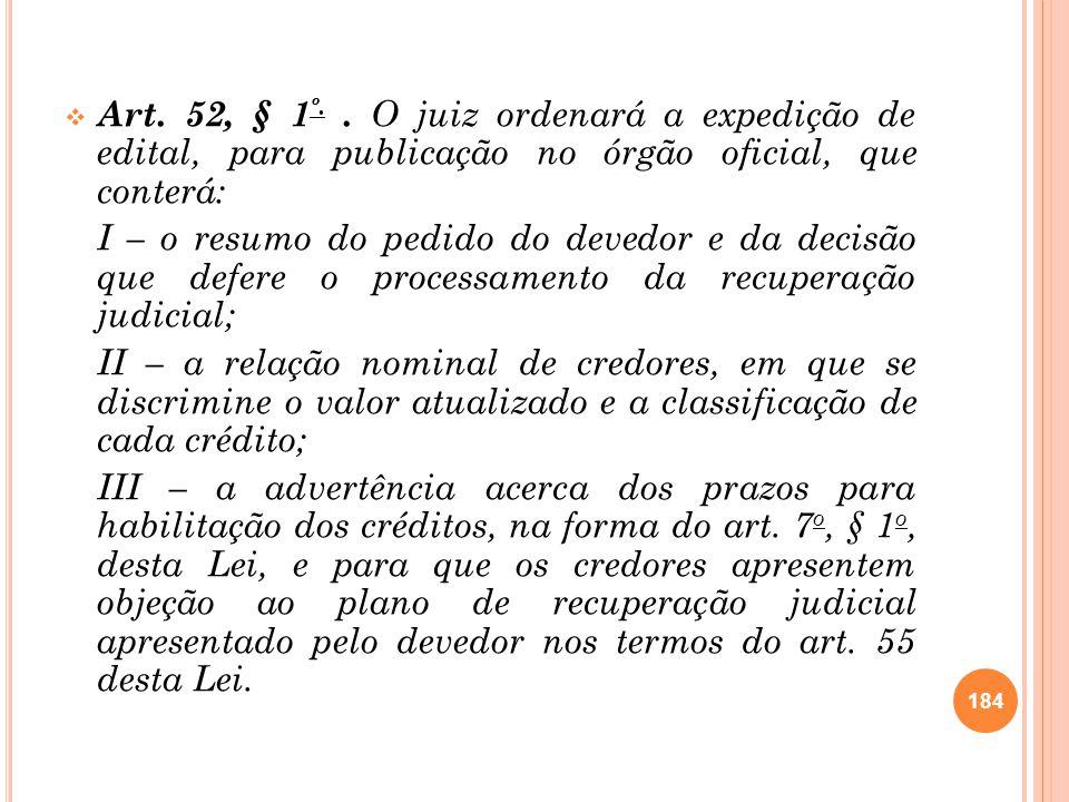 Art. 52, § 1º. . O juiz ordenará a expedição de edital, para publicação no órgão oficial, que conterá: