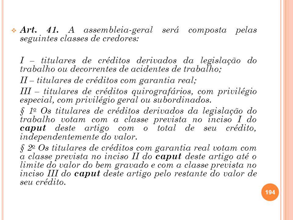 Art. 41. A assembleia-geral será composta pelas seguintes classes de credores:
