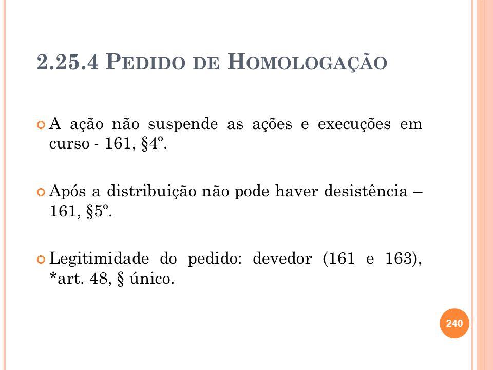 2.25.4 Pedido de Homologação A ação não suspende as ações e execuções em curso - 161, §4º.
