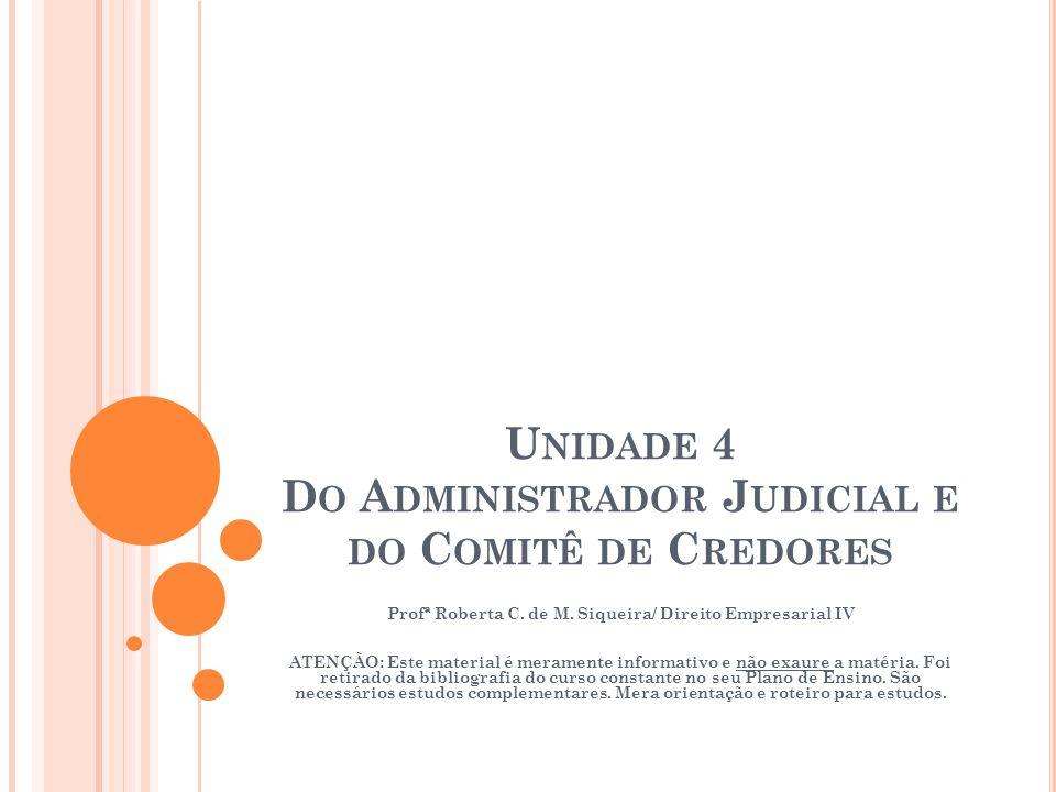 Unidade 4 Do Administrador Judicial e do Comitê de Credores