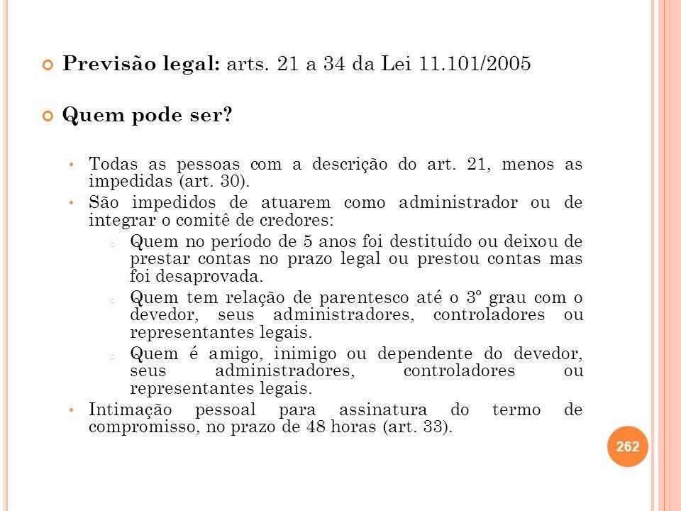 Previsão legal: arts. 21 a 34 da Lei 11.101/2005 Quem pode ser
