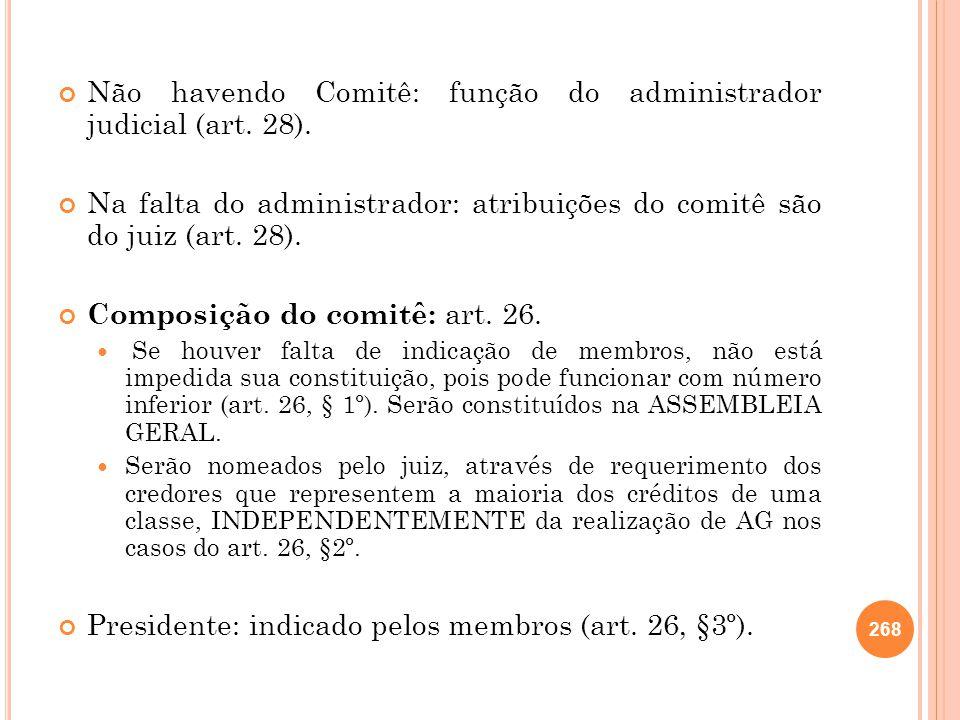 Não havendo Comitê: função do administrador judicial (art. 28).