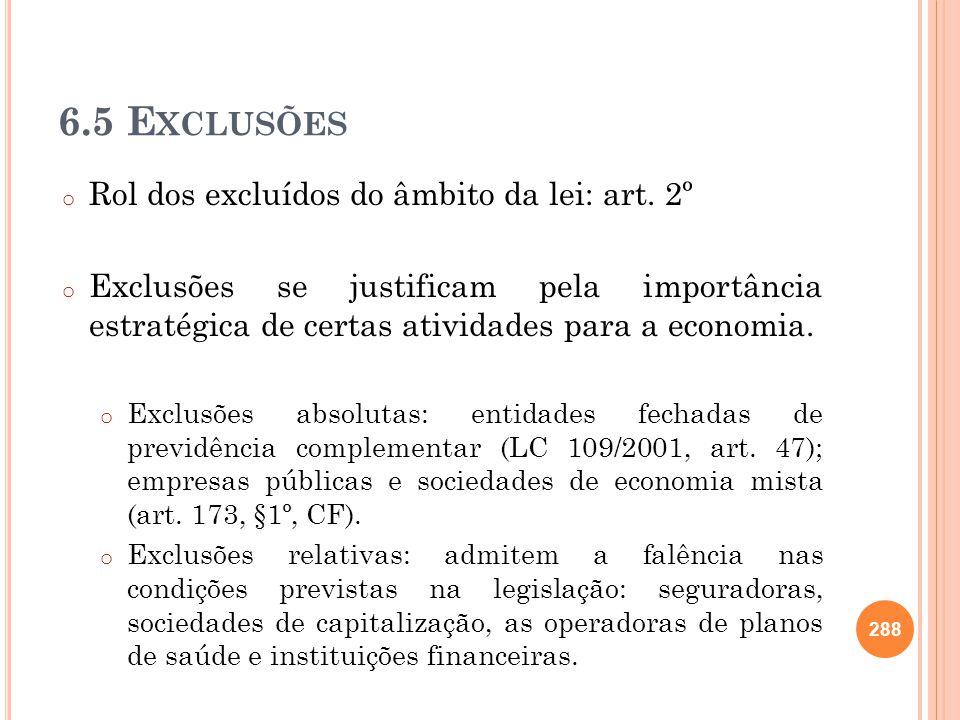 6.5 Exclusões Rol dos excluídos do âmbito da lei: art. 2º