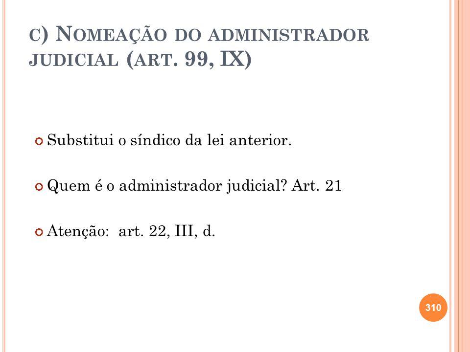 c) Nomeação do administrador judicial (art. 99, IX)