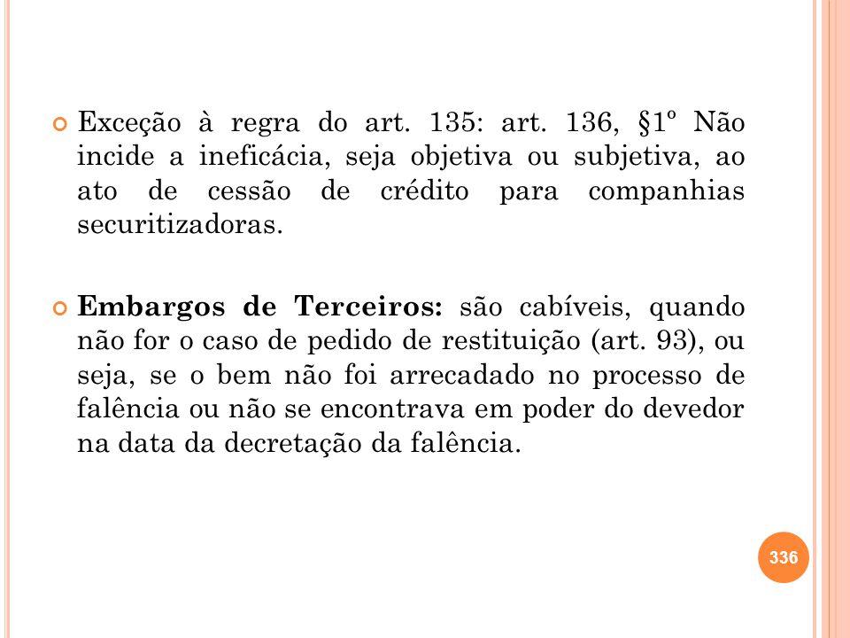Exceção à regra do art. 135: art