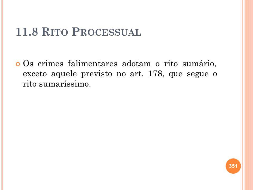 11.8 Rito Processual Os crimes falimentares adotam o rito sumário, exceto aquele previsto no art.