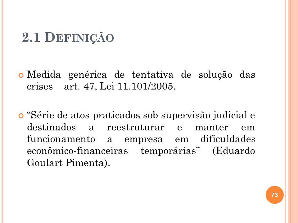 2.1 Definição Medida genérica de tentativa de solução das crises – art. 47, Lei 11.101/2005.