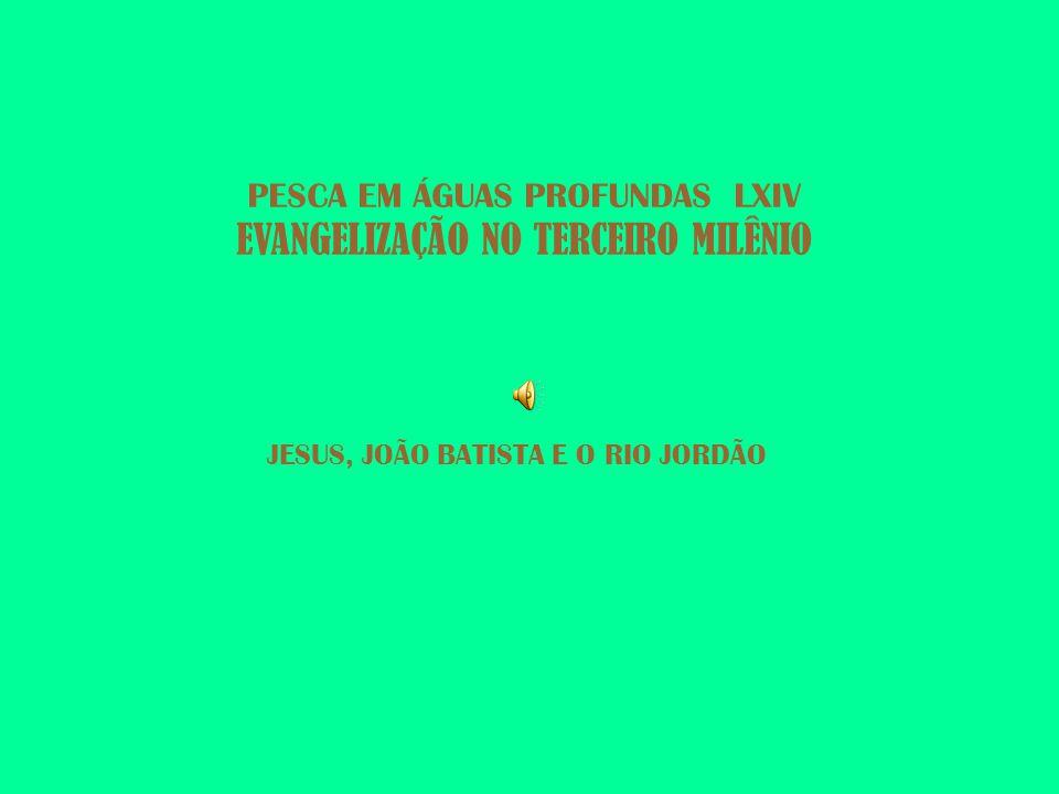 PESCA EM ÁGUAS PROFUNDAS LXIV EVANGELIZAÇÃO NO TERCEIRO MILÊNIO