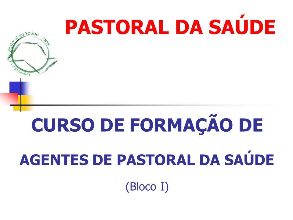 CURSO DE FORMAÇÃO DE AGENTES DE PASTORAL DA SAÚDE (Bloco I)