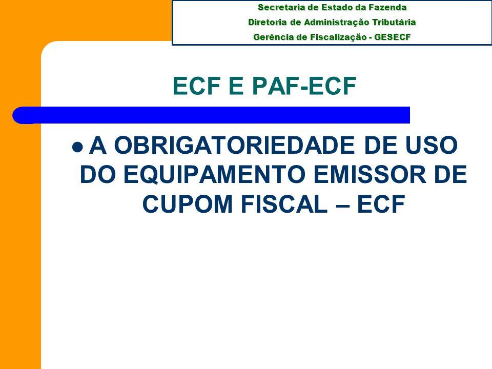 A OBRIGATORIEDADE DE USO DO EQUIPAMENTO EMISSOR DE CUPOM FISCAL – ECF