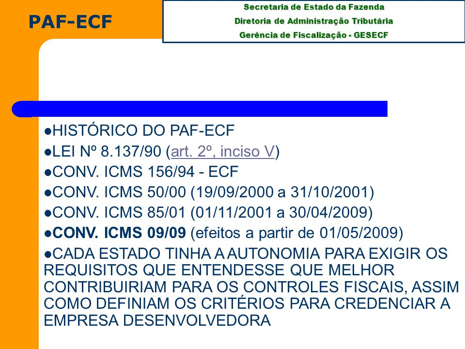 PAF-ECF HISTÓRICO DO PAF-ECF LEI Nº 8.137/90 (art. 2º, inciso V)