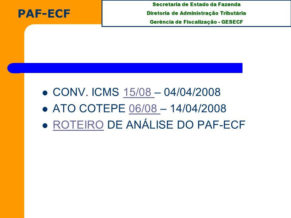 PAF-ECF CONV. ICMS 15/08 – 04/04/2008 ATO COTEPE 06/08 – 14/04/2008 ROTEIRO DE ANÁLISE DO PAF-ECF