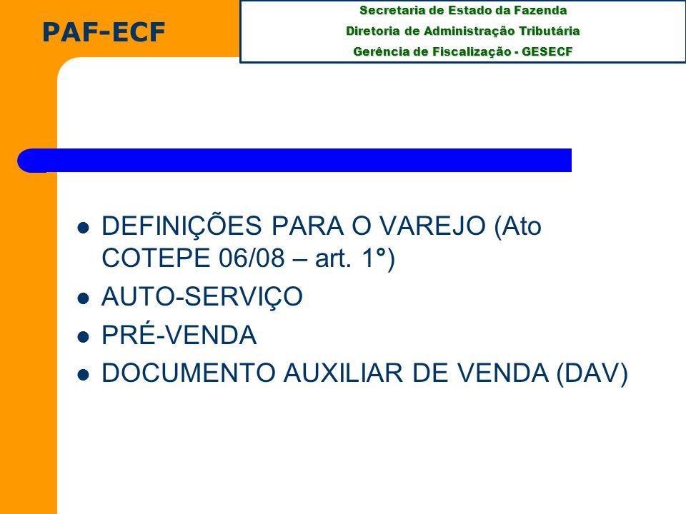PAF-ECF DEFINIÇÕES PARA O VAREJO (Ato COTEPE 06/08 – art.