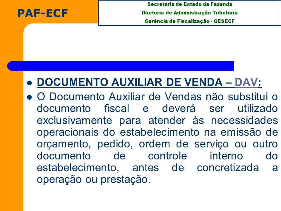 PAF-ECF DOCUMENTO AUXILIAR DE VENDA – DAV: