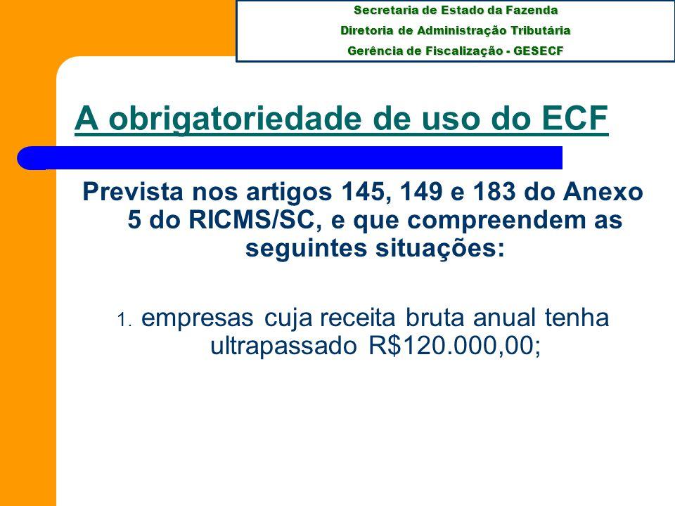 A obrigatoriedade de uso do ECF