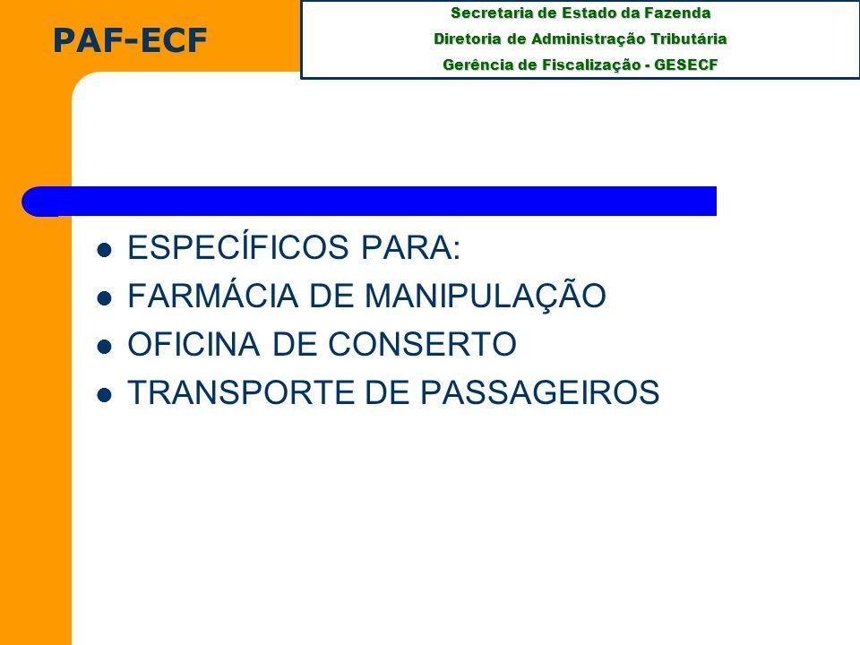PAF-ECF ESPECÍFICOS PARA: FARMÁCIA DE MANIPULAÇÃO OFICINA DE CONSERTO TRANSPORTE DE PASSAGEIROS