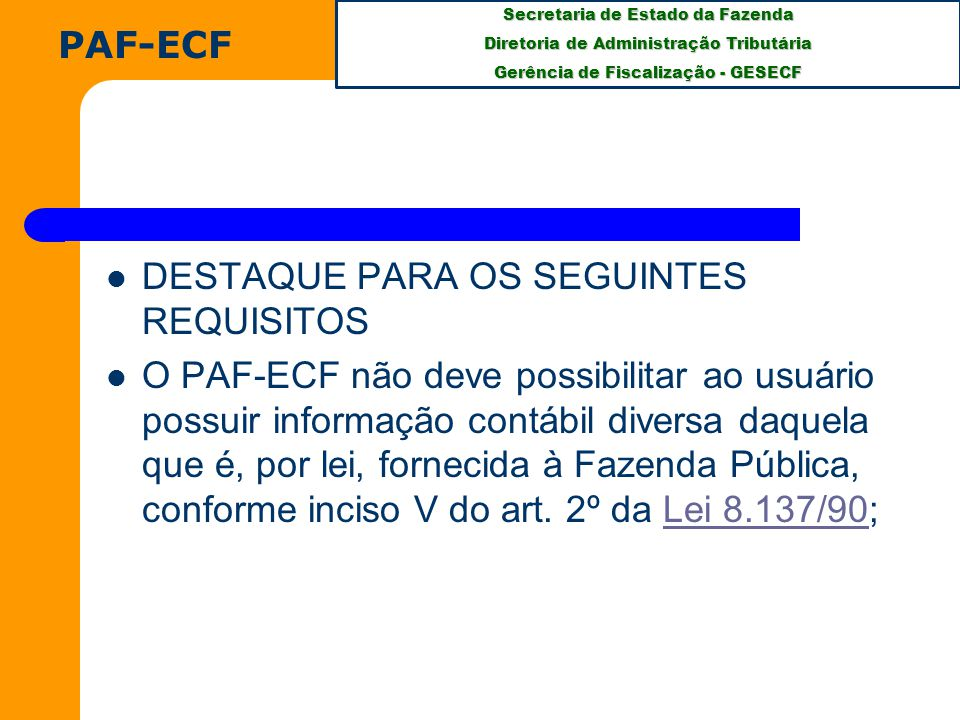 PAF-ECF DESTAQUE PARA OS SEGUINTES REQUISITOS.