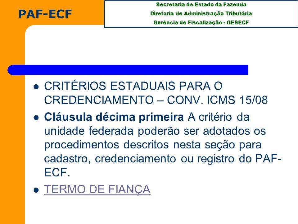 PAF-ECF CRITÉRIOS ESTADUAIS PARA O CREDENCIAMENTO – CONV. ICMS 15/08.