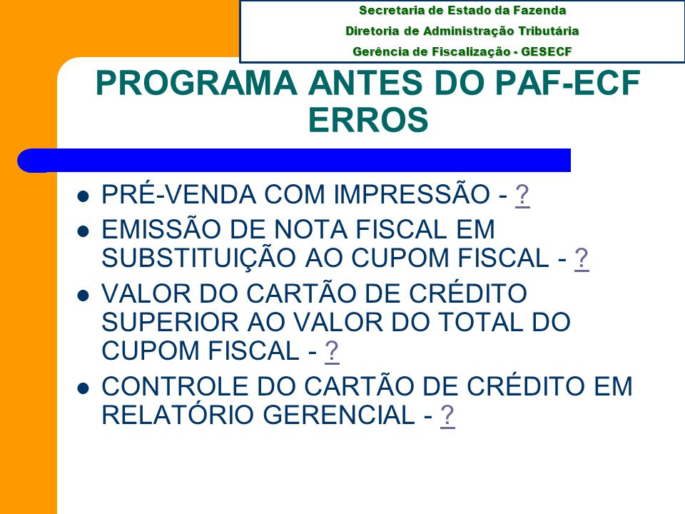 PROGRAMA ANTES DO PAF-ECF ERROS