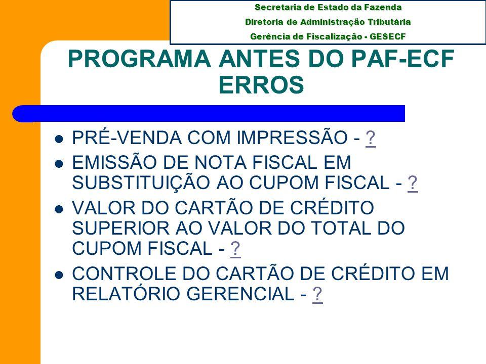 PROGRAMA ANTES DO PAF-ECF ERROS