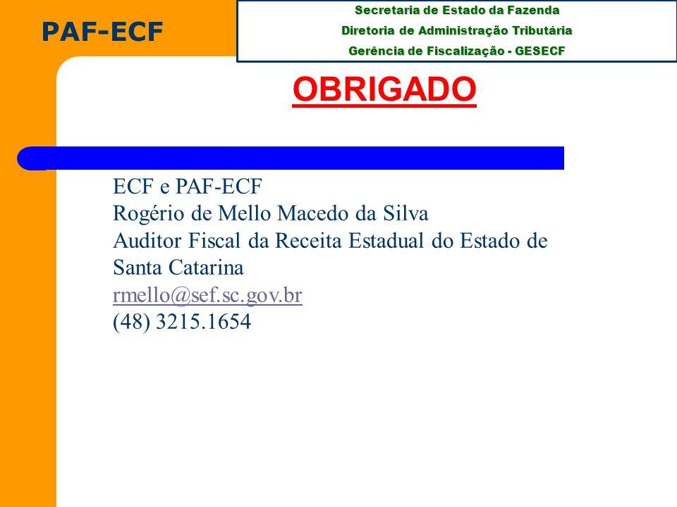 OBRIGADO PAF-ECF ECF e PAF-ECF Rogério de Mello Macedo da Silva