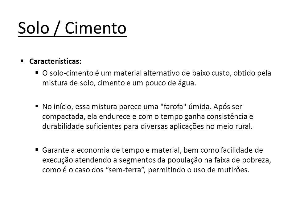 Solo / Cimento Características: