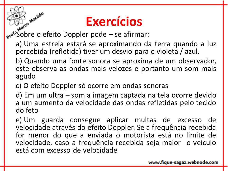 Exercícios Sobre o efeito Doppler pode – se afirmar: