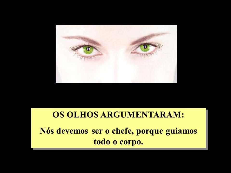 OS OLHOS ARGUMENTARAM: