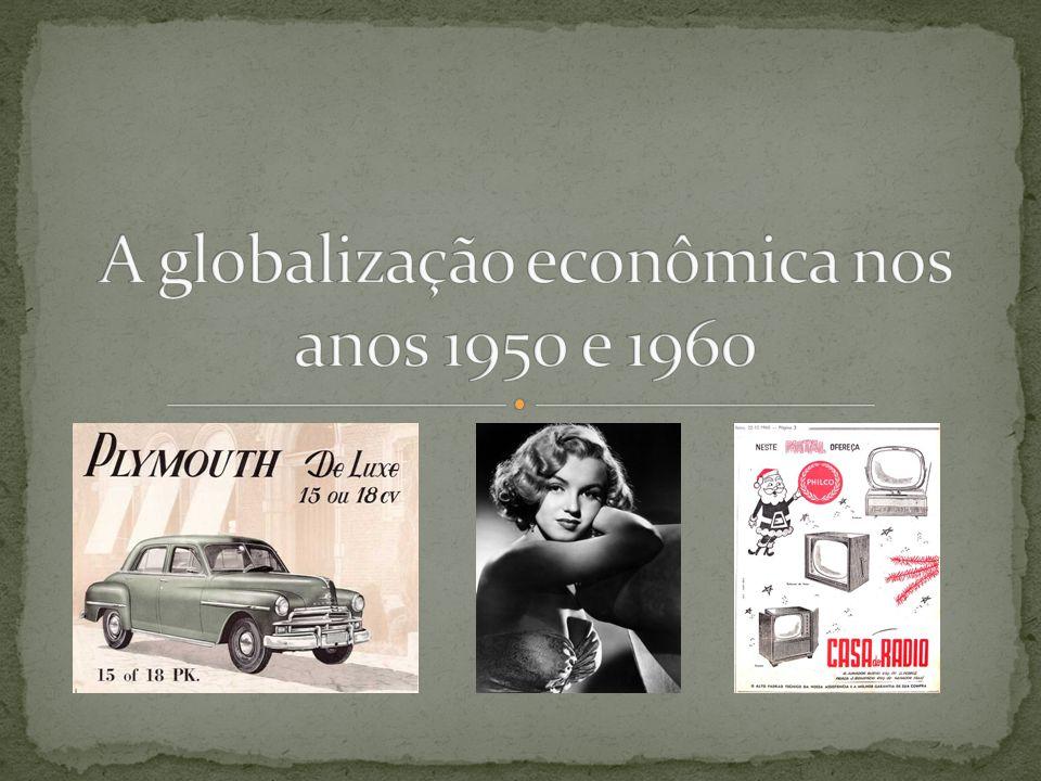 A globalização econômica nos anos 1950 e 1960
