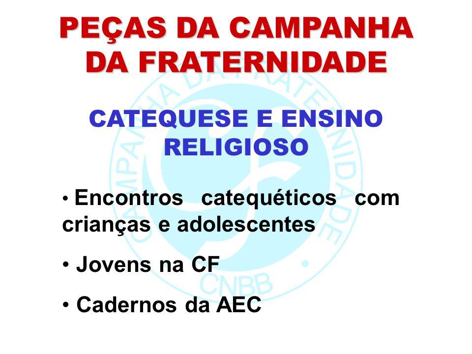 PEÇAS DA CAMPANHA DA FRATERNIDADE CATEQUESE E ENSINO RELIGIOSO