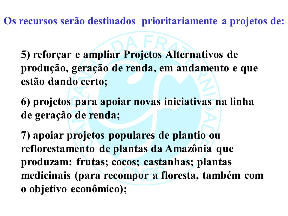 Os recursos serão destinados prioritariamente a projetos de: