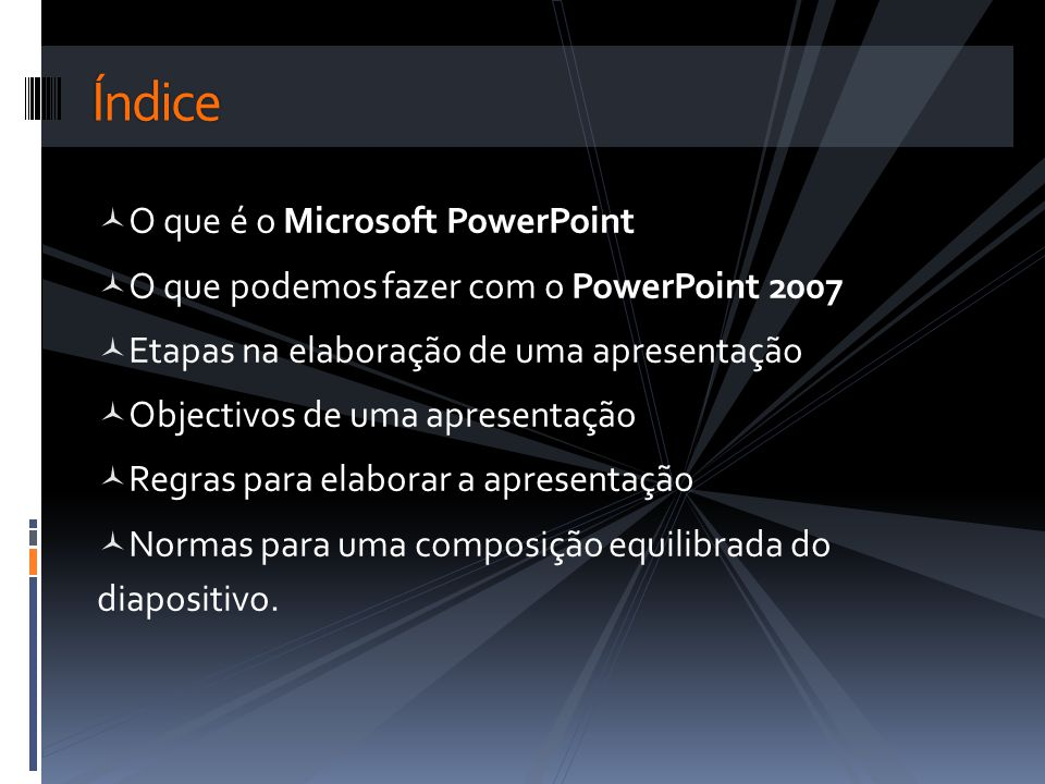 Índice O que é o Microsoft PowerPoint
