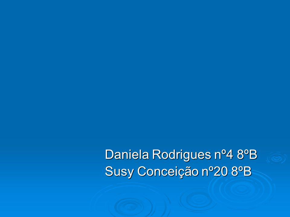 Daniela Rodrigues nº4 8ºB
