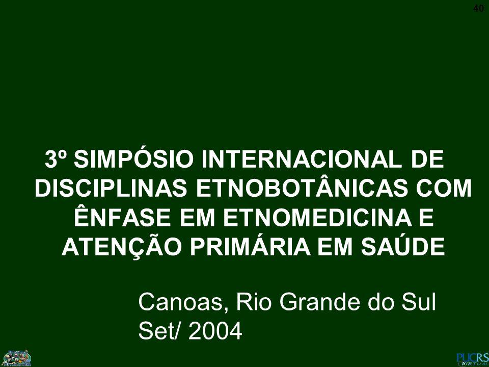 3º SIMPÓSIO INTERNACIONAL DE DISCIPLINAS ETNOBOTÂNICAS COM ÊNFASE EM ETNOMEDICINA E ATENÇÃO PRIMÁRIA EM SAÚDE