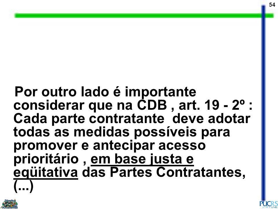 Por outro lado é importante considerar que na CDB , art