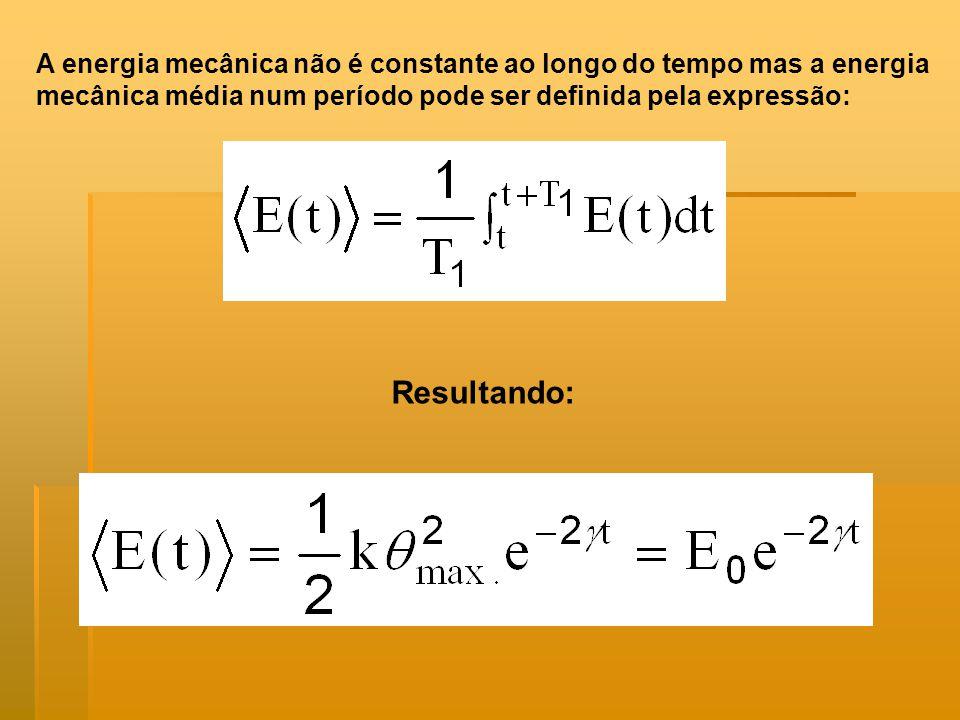 A energia mecânica não é constante ao longo do tempo mas a energia