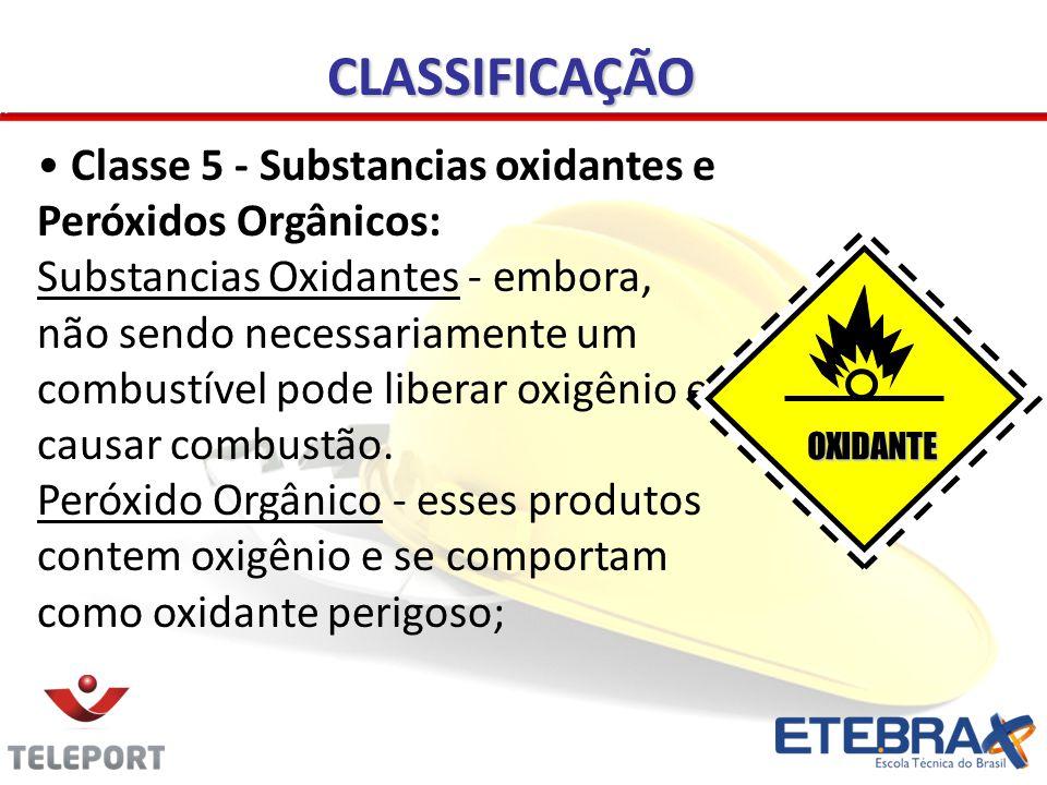 CLASSIFICAÇÃO Classe 5 - Substancias oxidantes e Peróxidos Orgânicos: