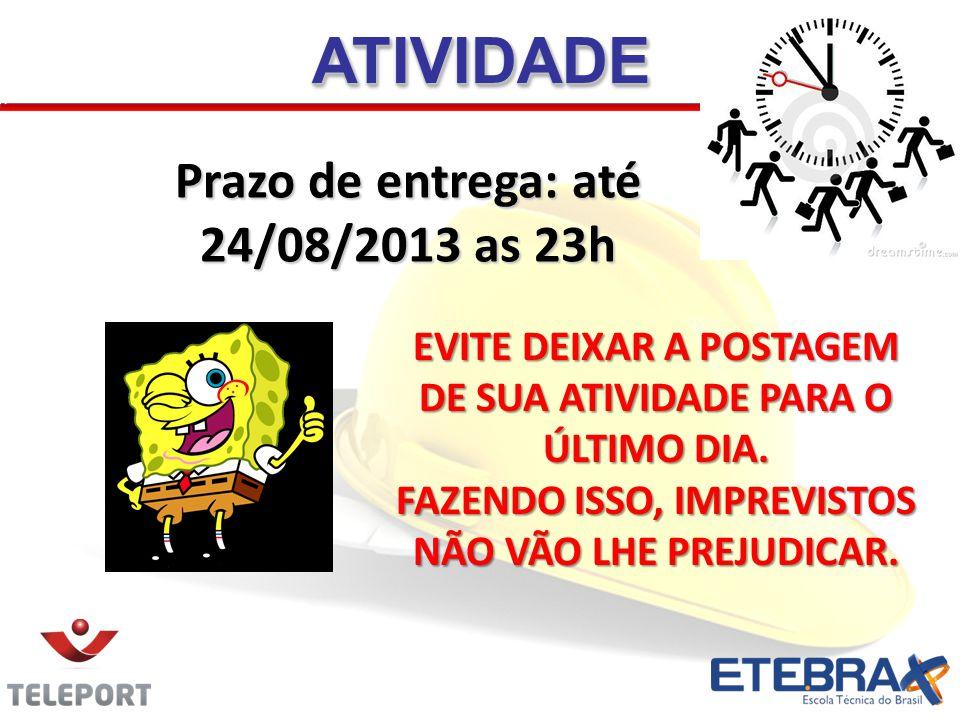 ATIVIDADE Prazo de entrega: até 24/08/2013 as 23h