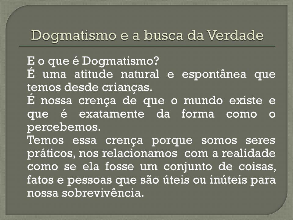 Dogmatismo e a busca da Verdade