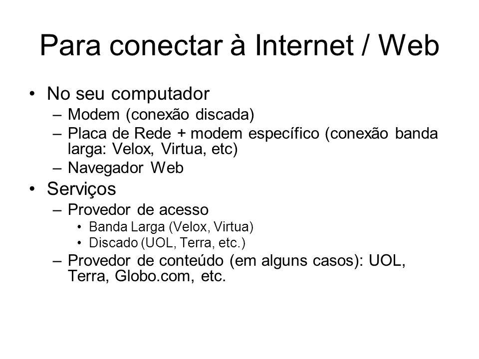 Para conectar à Internet / Web