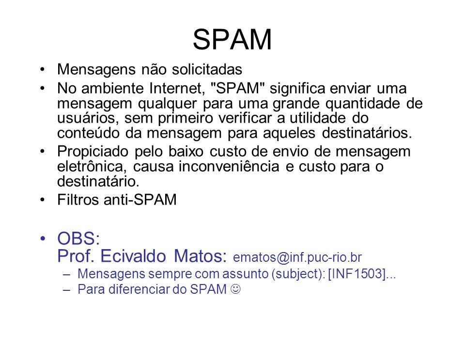 SPAM OBS: Prof. Ecivaldo Matos: ematos@inf.puc-rio.br