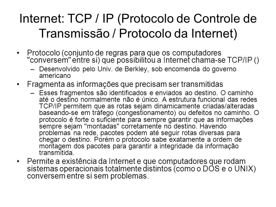 Internet: TCP / IP (Protocolo de Controle de Transmissão / Protocolo da Internet)