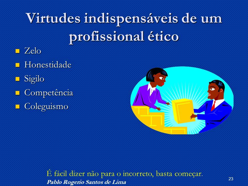 Virtudes indispensáveis de um profissional ético