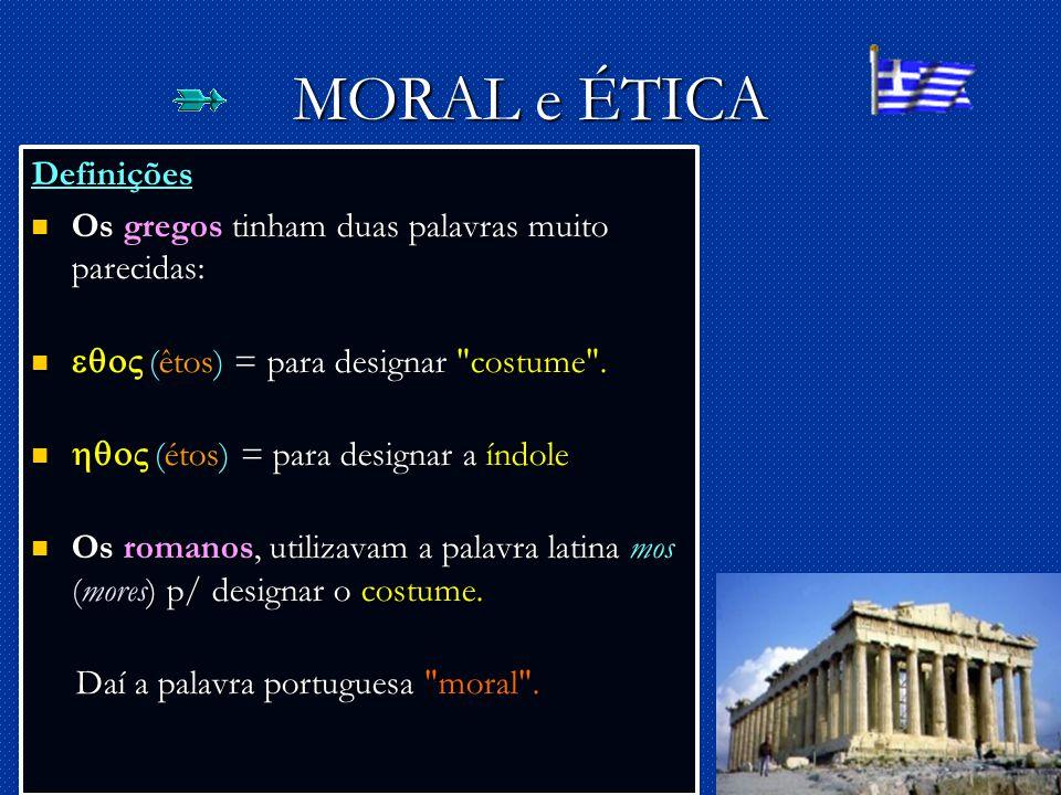 MORAL e ÉTICA Definições