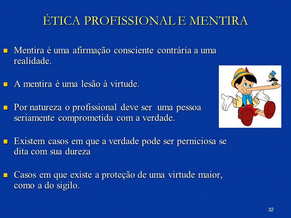 ÉTICA PROFISSIONAL E MENTIRA